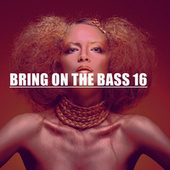 BRING ON THE BASS 16 von Various Artists