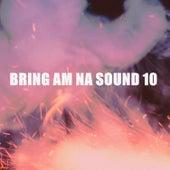 BRING AM NA SOUND 10 de Various Artists