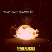 HEAVY DUTY SOUNDS 13 by Various Artists