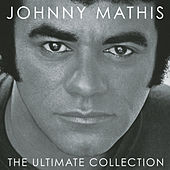 The Ultimate Collection by Johnny Mathis