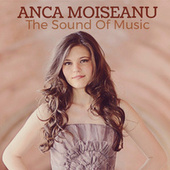 The Sound Of Music by Anca Moiseanu