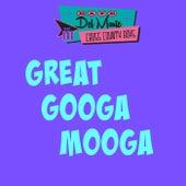 Great Googa Mooga von Dave Del Monte