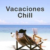 Vacaciones Chill by Various Artists