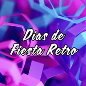Días de fiesta retro von Various Artists