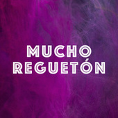 Mucho Reguetón by Various Artists