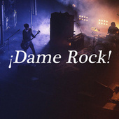 ¡Dame Rock! by Various Artists