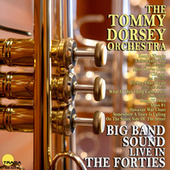 Live in the Forties by Tommy Dorsey
