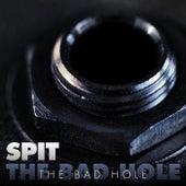 The Bad Hole de Spit