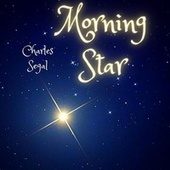 Morning Star by Charles Segal