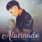Alucinado by Jose Carlos Garcia