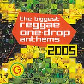 Biggest Reggae One Drop Anthems 2005 de Various Artists