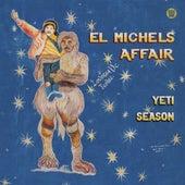Yeti Season by El Michels Affair