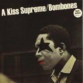 A Kiss Supreme by Bombones