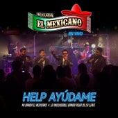 Help Ayúdame de Mi Banda El Mexicano