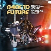 Back to Future, Trance & House Anthems Vol. 2 by Various Artists