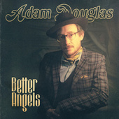 Better Angels by Adam Douglas