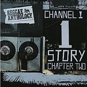 Reggae Anthology: The Channel One Story Chapter Two by Various Artists