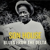 Blues from the Delta (Best of) by Son House