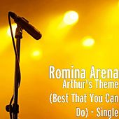Arthur's Theme (Best That You Can Do) - Single by Romina Arena