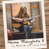 Home Thoughts, Vol. 2 von Karrie