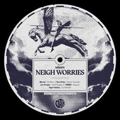 MS003: NEIGH WORRIES by Various Artists