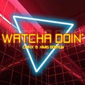 Watcha Doin' by Chinx