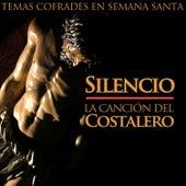 Silencio. La Canción del Costalero. Temas Cofrades en Semana Santa by Various Artists
