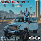 NOW OR NEVER by Camp850