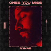 Ones You Miss (Acoustic) von R3HAB