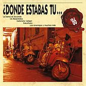 Donde estabas tu... en el 86? by Various Artists