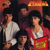 Heroes de los 80. Prana by Prana