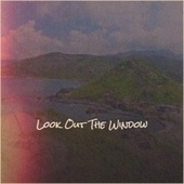 Look Out The Window by Various Artists