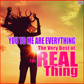 You To Me Are Everything - The Very Best of The Real Thing by The Real Thing