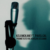 Prometiste Volver (Live Session) de Kelo Mckane