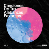 Canciones De Tus Alabanzas Vol. 2 by Worship Together