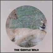 The Gentle Wild by Various Artists