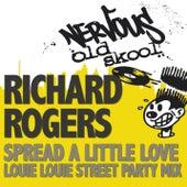 Spread A Little Love - Louie Louie Street Party Mix by Richard Rogers