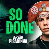 So done - Versão Pisadinha by Brazilian Remix Tv