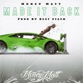 Made It Back by Money Matt