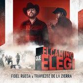 El Camino Que Elegi de Fidel Rueda
