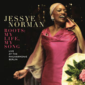 Jessye Norman - Roots: My Life, My Song von Jessye Norman