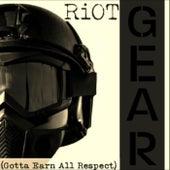 GEAR (Gotta Earn All Respect) by Riot