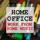 Home Office Work From Home Music by Various Artists