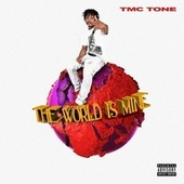 The World Is Mine de Tmc Tone