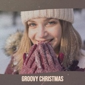 Groovy Christmas by Various Artists