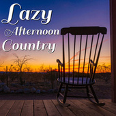 Lazy Afternoon Country by Various Artists