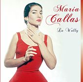 La Wally by Maria Callas
