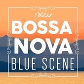 Now Bossa Nova Blue Scene von Various Artists