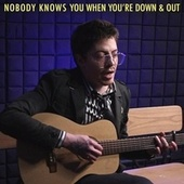 Nobody Knows You When You're Down and Out von Rusty Cage