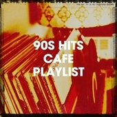 90S Hits Cafe Playlist de Das Beste von Eurodance, Tanzmusik der 90er, The 90ers